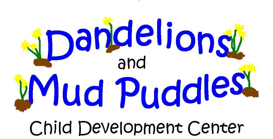 Dandelions and Mud Puddles Child Development Cente
